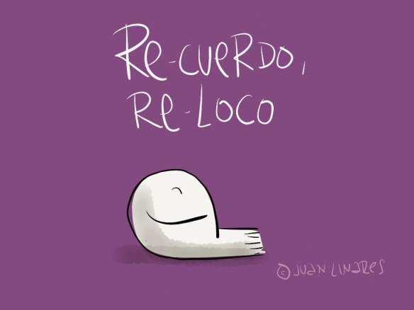 Re-cuerdo, Re-loco