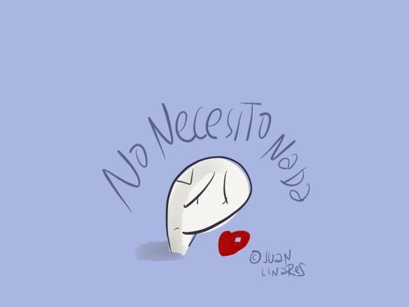 No necesito...